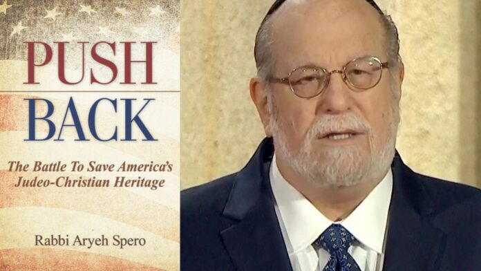 Push Back: The Battle to Save America's Judeo-Christian Heritage By Rabbi Aryeh Spero