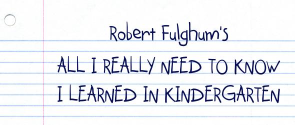 Robert Fulghum's Kindergarden