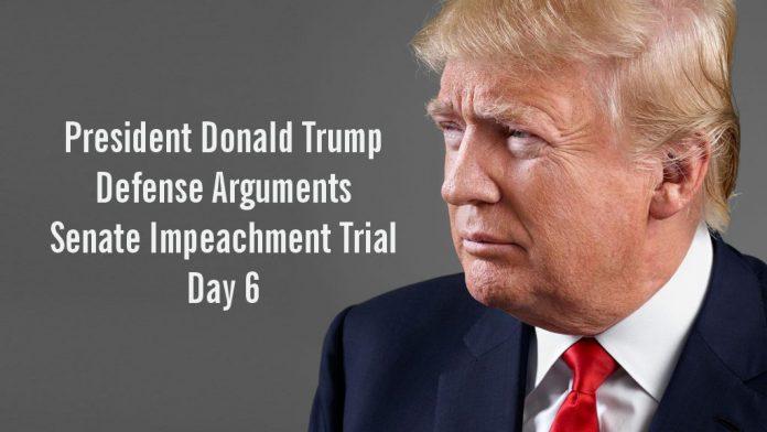 President Donald Trump Defense Arguments Senate Impeachment Trial Day 6