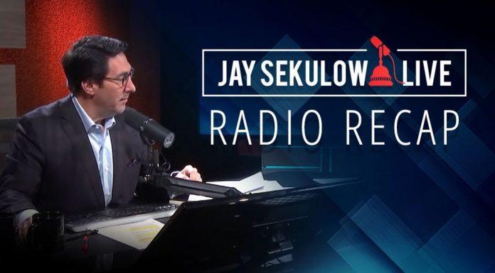Jay Sekulow Live Radio Recap