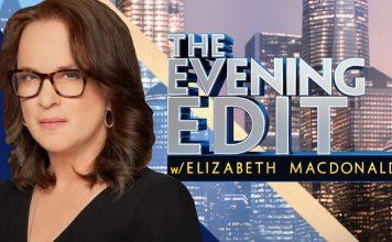 The Evening Edit with Elizabeth MacDonald