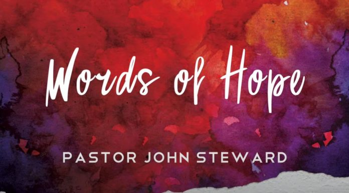 Words of Hope with Pastor John Steward