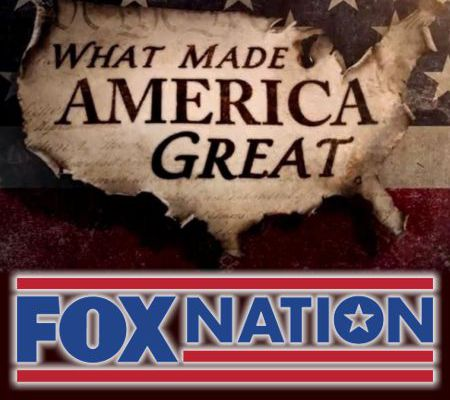 What Made America Great on Fox Nation