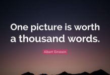 One picture is worth a thousand words ~ Albert Einstein
