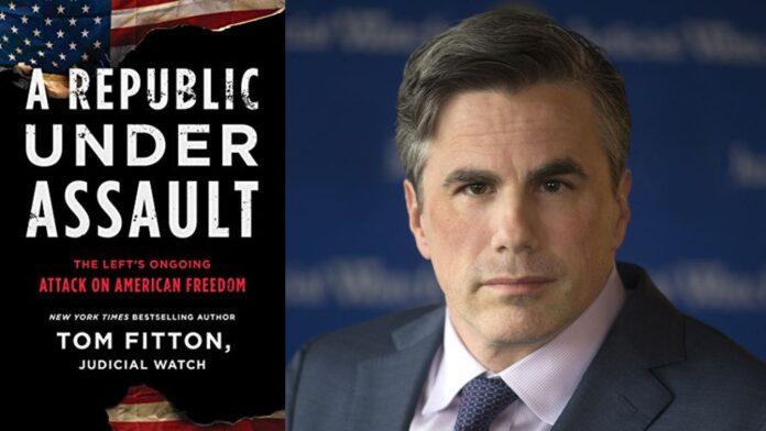 A Republic Under Assault by Tom Fitton of Judicial Watch