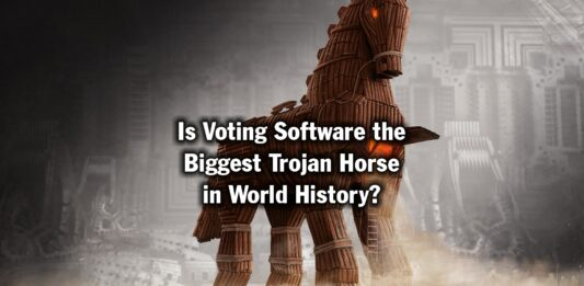 Is Voting Software the Biggest Trojan Horse in World History?