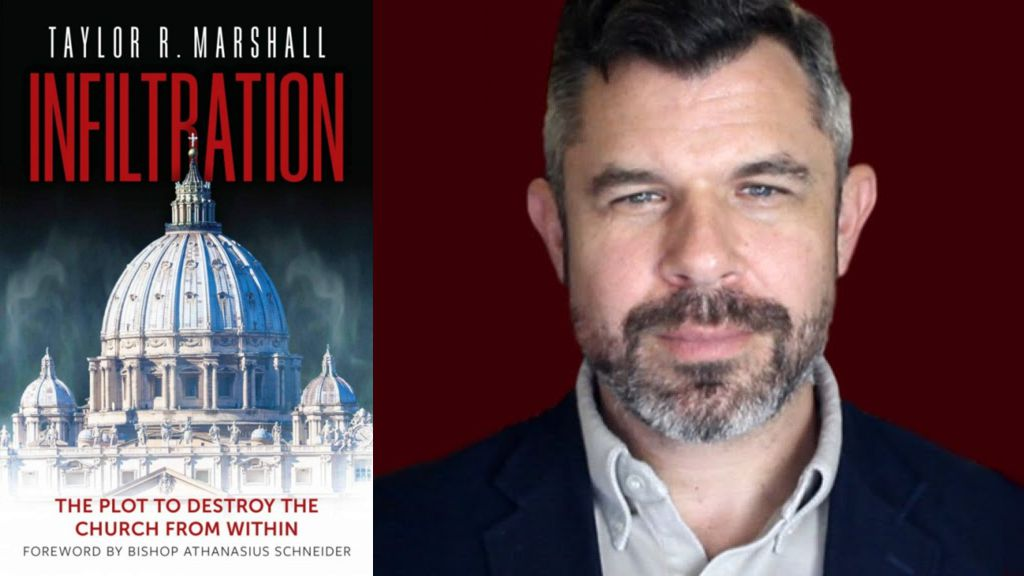 Infiltration: The Plot to Destroy the Church from Within by Taylor Marshall
