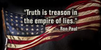 """Truth is treason in the empire of lies."" ~ Ron Paul"