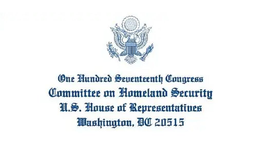 One Hundred Seventeenth Congress, Committee on Homeland Security, U.S. House of Representatives, Washington, DC 20515