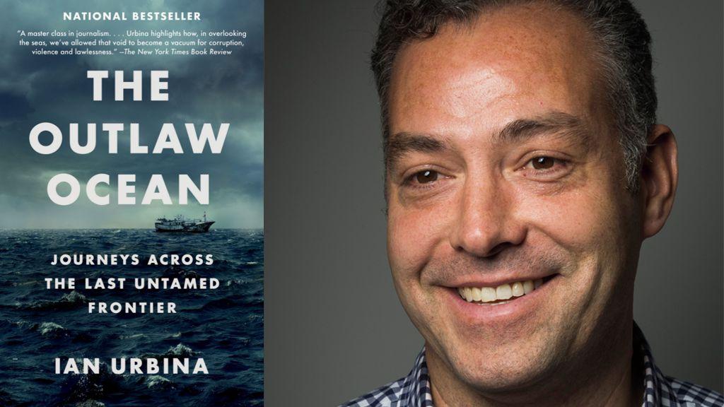 The Outlaw Ocean: Journeys Across the Last Untamed Frontier By Ian Urbina.