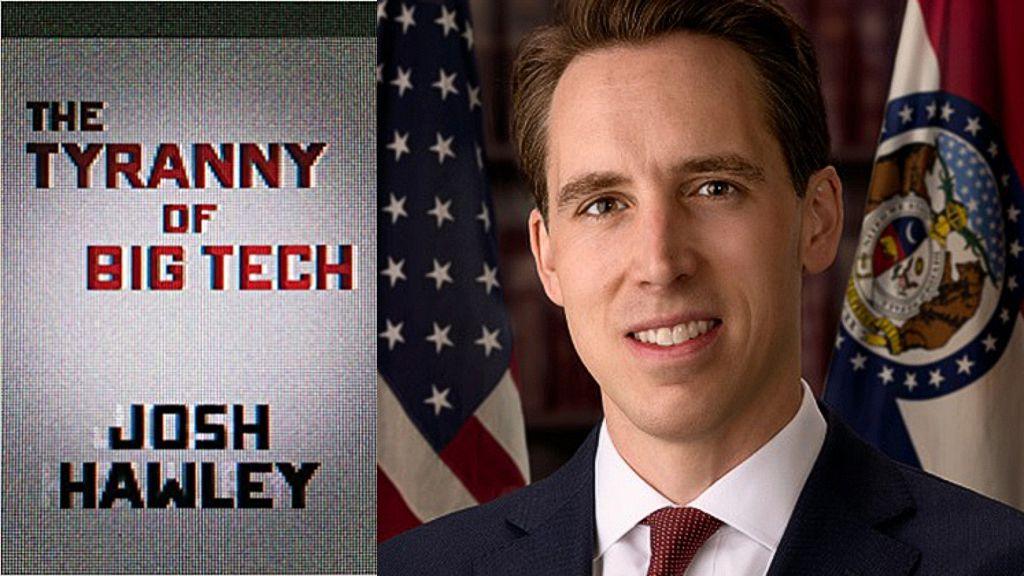 The Tyranny of Big Tech By Josh Hawley
