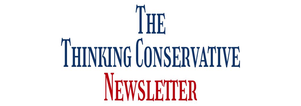 The Thinking Conservative Newsletter