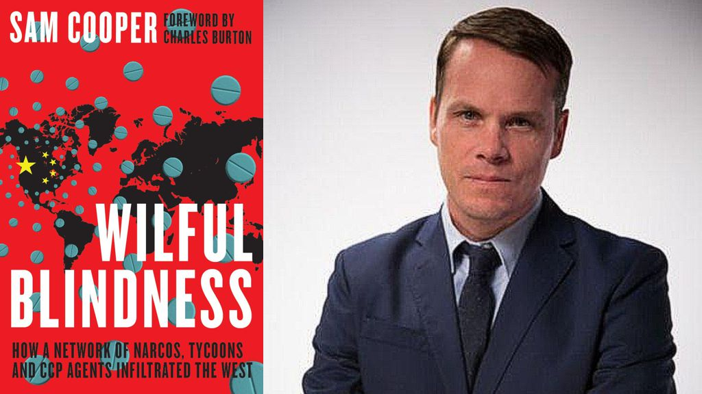 Wilful Blindness, How a network of narcos, tycoons and CCP agents Infiltrated the West By Sam Cooper