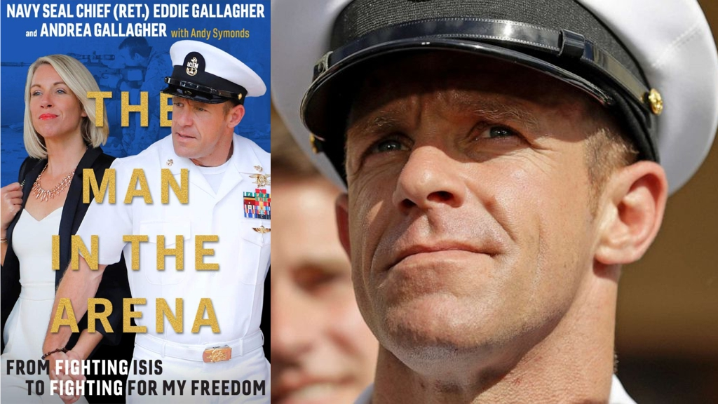 The Man in the Arena: From Fighting ISIS to Fighting for My Freedom By Navy SEAL (Ret.) Chief Eddie Gallagher