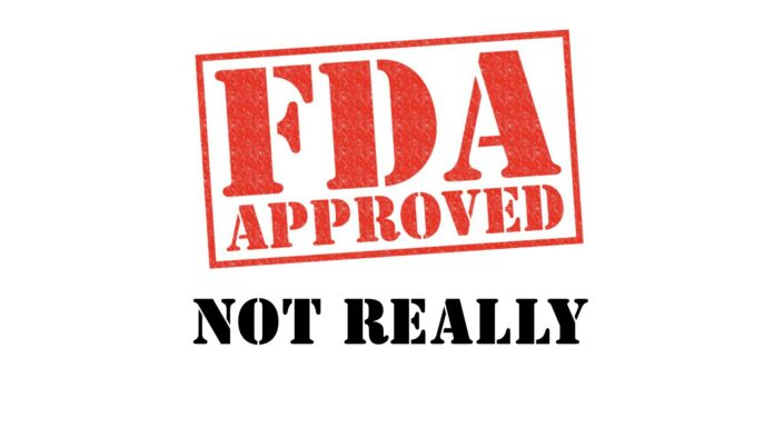 FDA Approved - Not Really