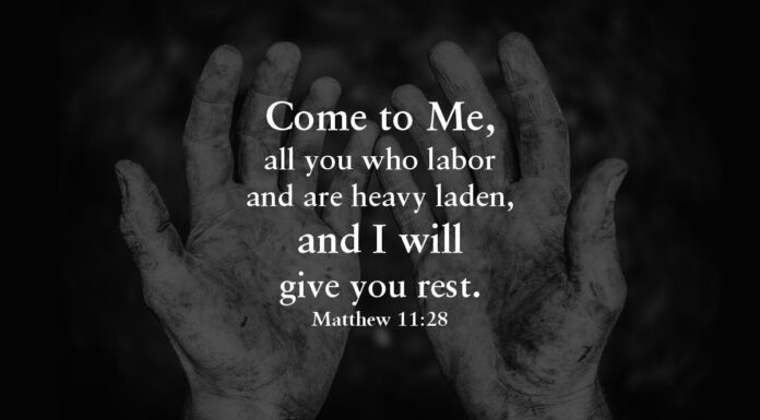 Come to Me, all who labor . . .
